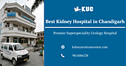 Best Kidney Hospital in Chandigarh
