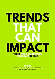 Trends That Can Impact Your Email Marketing Program in 2018 by rebecca - issuu