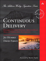Continuous Delivery: Reliable Software Releases through Build, Test, and Deployment Automation (Addison-Wesley Signat...
