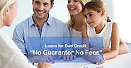 Is it Possible to Avail Loans for Bad Credit no Guarantor No Fees?