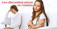 Love Affair Problem Solution | +91-7725962031 | India