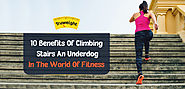 10 Benefits Of Climbing Stairs - An Underdog In The World Of Fitness