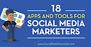 18 Apps and Tools for Social Media Marketers : Social Media Examiner