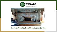 Services offered by Denali Construction Services