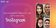 Now Experience Video Chat and AR Filters with Instagram | Techugo