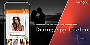 Loopholes that can Put A Full Stop on Your Dating App Lifeline | Techugo