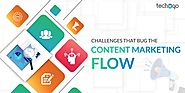Techugo - Challenges that Bug the Content Marketing Flow