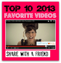 Friday Favorite Videos - 10 Best Videos for 2013