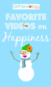 Friday Favorite Videos - on HAPPINESS