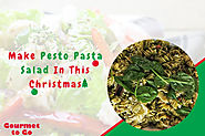Instant Pesto Pasta Salad Recipe For This Year Christmas | Blog | Gourmet To Go
