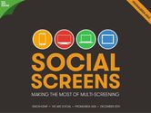 From Second Screen to Multi-Screen: We Are Social's Guide to Social Screens