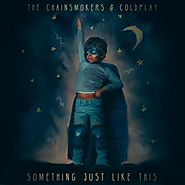 Something Just Like This by the Chainsmokers ft Coldplay