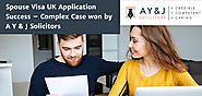 Website at https://www.ayjsolicitors.com/success-story/spouse-visa-uk-application-success-complex-case-won-y-j-solici...