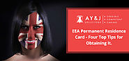 EEA Permanent Residence Card - Four Top Tips for Obtaining it - A Y & J Solicitors