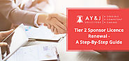 Tier 2 Sponsor Licence Renewal - A Step-By-Step Guide - A Y & J Solicitors