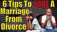 6 Tips To Save A Marriage From Divorce