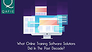 What Online Training Software Solutions Did In The Past Decade?