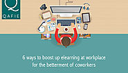 6 ways to boost up elearning at workplace for the betterment of coworkers | QafieLMS – Blog