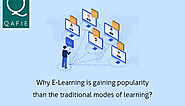 Why E-Learning is gaining popularity than the traditional modes of learning?