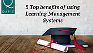 5 Top benefits of using Learning Management Systems