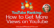YouTube Ranking: How to Get More Views on YouTube : Social Media Examiner