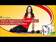 Natural Supplements to Gain Weight in Females without Side Effect