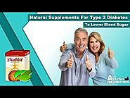 Natural Supplements for Type 2 Diabetes to Lower Blood Sugar