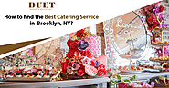 How to find the Best Catering Service in Brooklyn, NY