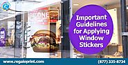 Important Guidelines for Applying Window Stickers - Stickers Printing Services