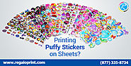 Find Out Now, What Should You Do For Printing Puffy Stickers on Sheets?