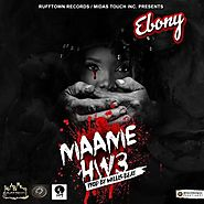 [ LYRICS ] Ebony – Maame Hw3 (Prod. By Willis Beat) | Ghpop.com