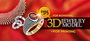 Tips for achieving best 3d jewelry design for printing