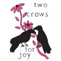 Two Crows for Joy (@twocrowsforjoy)