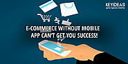 e-Commerce without Mobile App Can't Get You Success!