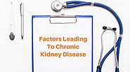 Factors Leading To Chronic Kidney Disease