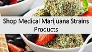 Shop Medical Marijuana Strains Products