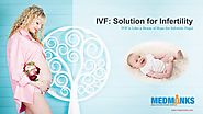 IVF Treatment in India: IVF is Like a Beam of Hope for Infertile Pupil – MedMonks