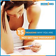 15 Reasons Why You Are Not Getting Pregnant | MedMonks