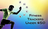 Best Fitness and Activity Trackers Under $50 for 2018