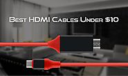 Best HDMI Cables Under $10