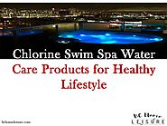 Chlorine Swim Spa Water Care Products for Healthy Lifestyle
