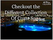 Checkout the Different Collection of Coast Spas