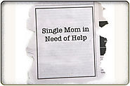 Single Mom in Need of Help