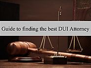 Guide to Finding the Best DUI Attorney