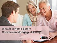 What is a home equity conversion mortgage (hecm)