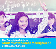 Guide to School Student Attendance Management Systems