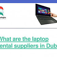 what are the laptop rental suppliers in dubai | Visual.ly
