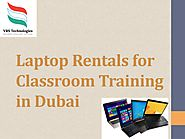 Laptop Rentals for Classroom Training in Dubai by VRSComputers - Issuu