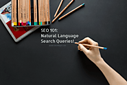 SEO 101: Natural Language Search Queries!
