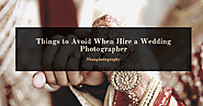 Things to Avoid When Hire a Wedding Photographer